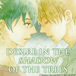 DESIRE IN THE SHADOW OF THE TREES