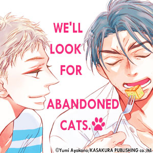 WE'LL LOOK FOR ABANDONED CATS.