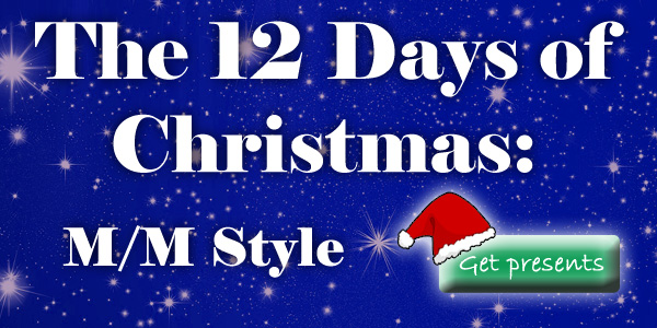 The 12 Days of Christmas: M/M Style