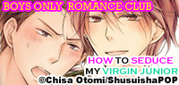 Introducing the hit M/M yaoi manga series: BOYS ONLY ROMANCE CLUB! Take a look at the free extended preview and some sneak peeks from later chapters!