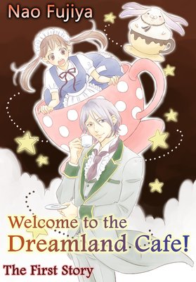 Welcome to the Dreamland Cafe! The First Story