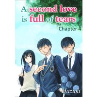 A second love is full of tears Chapter4