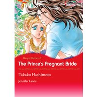 The Prince's Pregnant Bride Royal Rebels 1