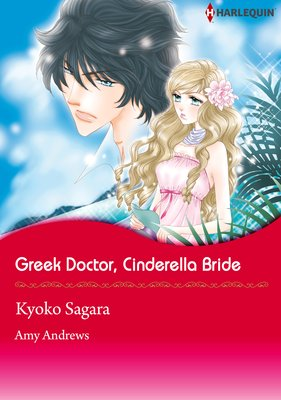 Greek Doctor, Cinderella Bride
