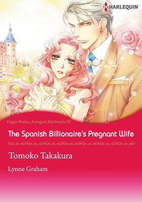 The Spanish Billionaire's Pregnant Wife Virgin Brides, Arrogant Husbands 3