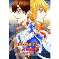 BECAUSE I'M A MAID! Episode 7 -PART 1-