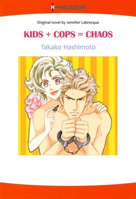 KIDS + COPS = CHAOS