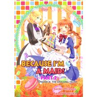 BECAUSE I'M A MAID! Episode 8 -PART 2-
