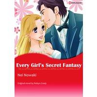 EVERY GIRL'S SECRET FANTASY