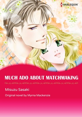 MUCH ADO ABOUT MATCHMAKING