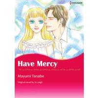 HAVE MERCY
