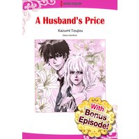 [With Bonus Episode !] A HUSBAND'S PRICE