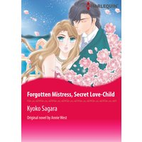 FORGOTTEN MISTRESS, SECRET LOVE-CHILD