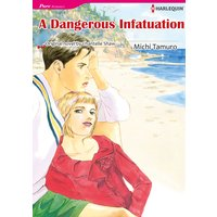 A DANGEROUS INFATUATION