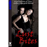 Lust Bites - A Collection of Erotic Vampire Stories