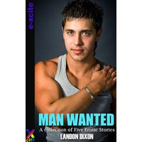 Man Wanted - A Collection of Five Erotic Short Stories
