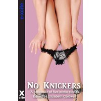 No Knickers - A Collection of Five Erotic Stories
