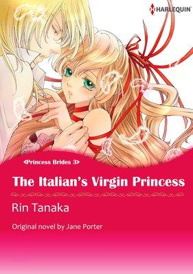 THE ITALIAN'S VIRGIN PRINCESS Princess Brides 3