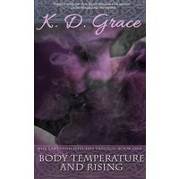Body Temperature and Rising - The Lakeland Witches Trilogy