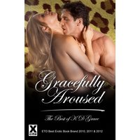 Gracefully Aroused: The Best of KD Grace