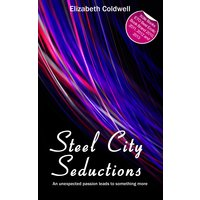 Steel City Seductions - Book One in the Steel City Nights Trilogy