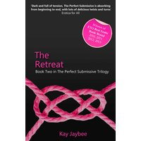 The Retreat - Book Two in The Perfect Submissive Trilogy