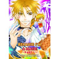 BECAUSE I'M A MAID! Episode 3 -PART 1-