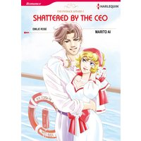 SHATTERED BY THE CEO The Payback Affairs 1