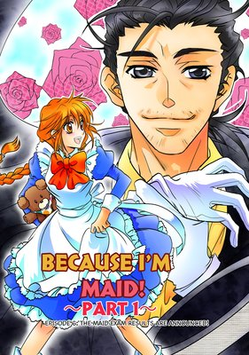 BECAUSE I'M A MAID! Episode 6 -PART 1-