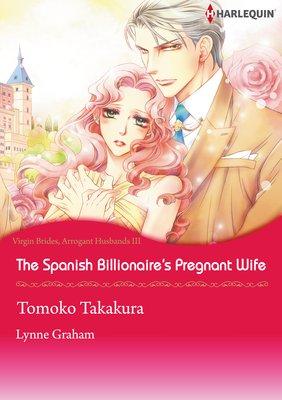 The Spanish Billionaire's Pregnant Wife Virgin Brides, Arrogant Husbands 3