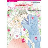MARRIAGE BAIT