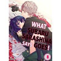 WHAT SUBARU SARASHINA SAYS GOES! (8)