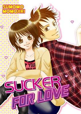 SUCKER FOR LOVE