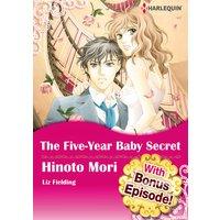 [With Bonus Episode !] The Five-Year Baby Secret