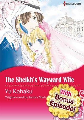 [With Bonus Episode !] THE SHEIKH'S WAYWARD WIFE