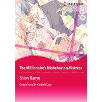 THE MILLIONAIRE'S MISBEHAVING MISTRESS