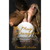 The Magi's Daughter - Book Two in The Prophecy Girl Trilogy