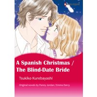 A SPANISH CHRISTMAS/THE BLIND-DATE BRIDE