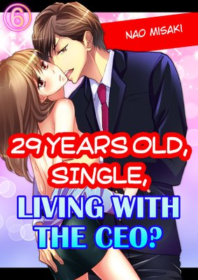 29 YEARS OLD, SINGLE, LIVING WITH THE CEO? (6)