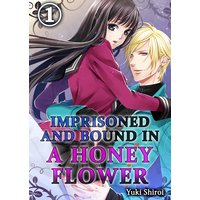 IMPRISONED AND BOUND IN A HONEY FLOWER