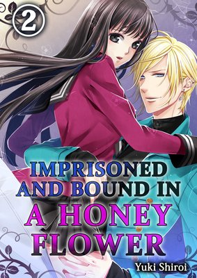 IMPRISONED AND BOUND IN A HONEY FLOWER 2